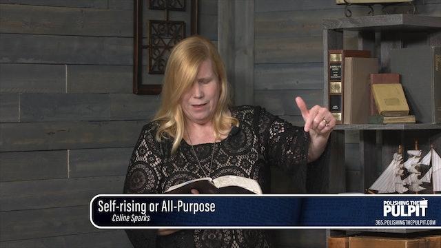 Celine Sparks: Self-rising or All-purpose?