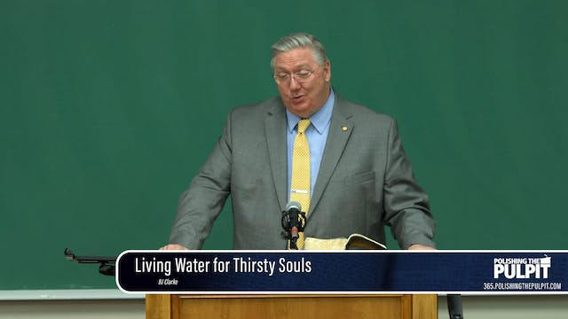 B. J. Clarke: Living Water for Thirst...