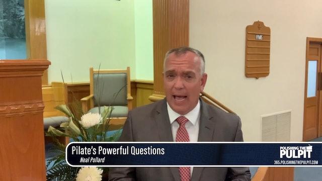Neal Pollard: Pilate's Powerful Questions