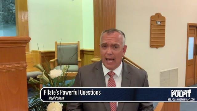 Neal Pollard: Pilate's Powerful Quest...