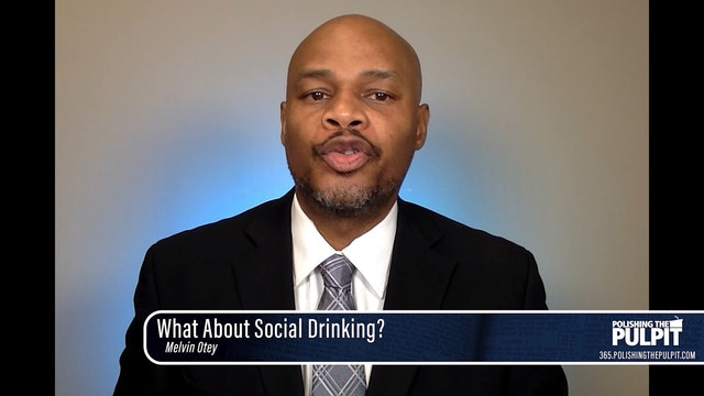 Melvin Otey: What About Social Drinking?