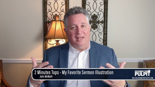 John McMath: 2 Minutes Tops - My Favorite Sermon Illustration