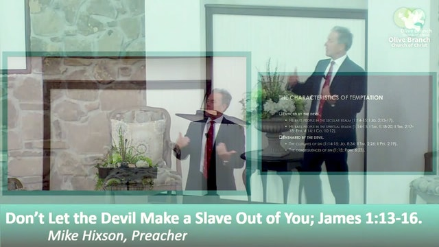 Mike Hixon: Don't Let the Devil Make a Slave Out of You
