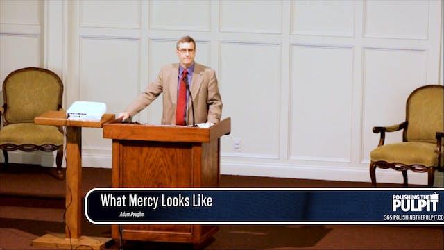 Adam Faughn: What Mercy Looks Like