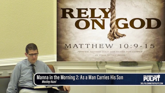 Westley Hazel: Manna in the Morning 2020 (2):  As a Man Carries His Son