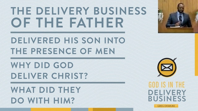 Greg Dismuke: God is in the Delivery Business