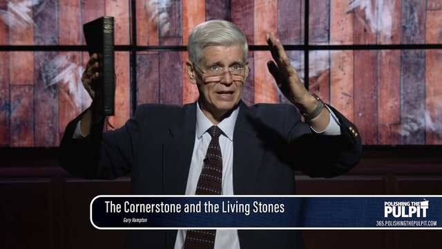 Gary Hampton: The Cornerstone and the Living Stones