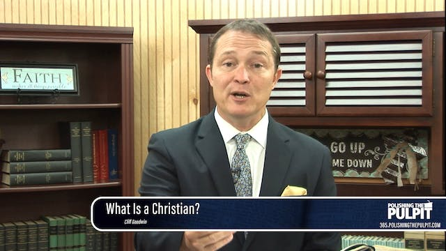 Cliff Goodwin: What Is a Christian?