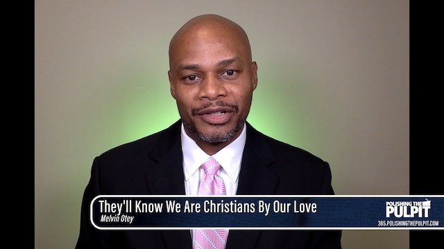 Melvin Otey: They'll Know We Are Christians By Our Love