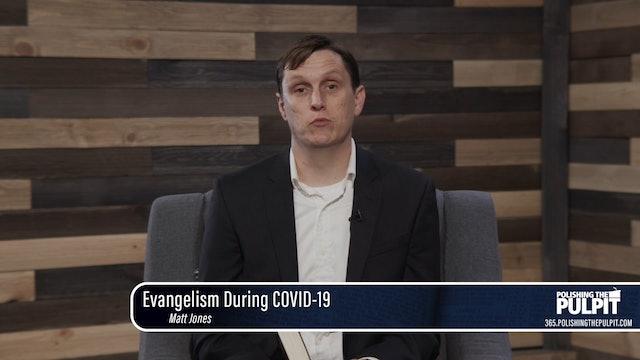 Matt Jones: Evangelism During Covid 19