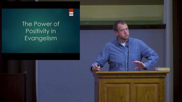 Matt Wallin: Power of Positivity in Evangelism