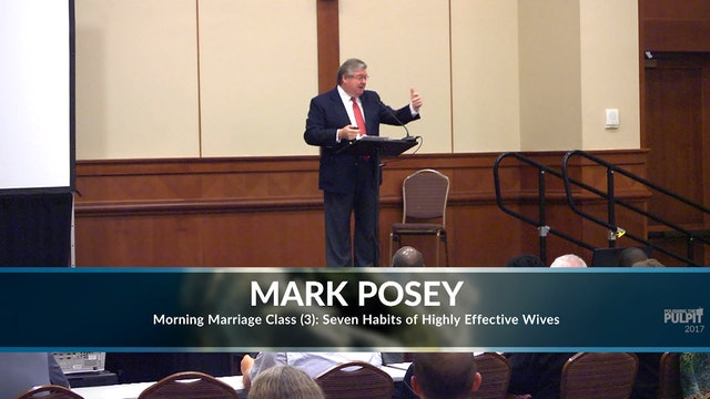 Mark Posey: Morning Marriage Class (3): 7 Habits of Highly Effective Wives