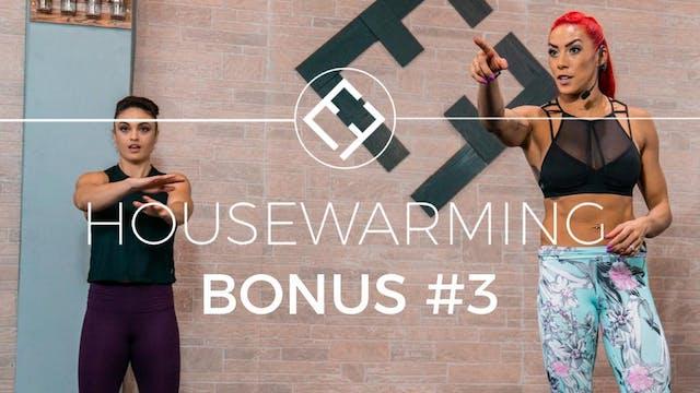 Housewarming | Bonus #3