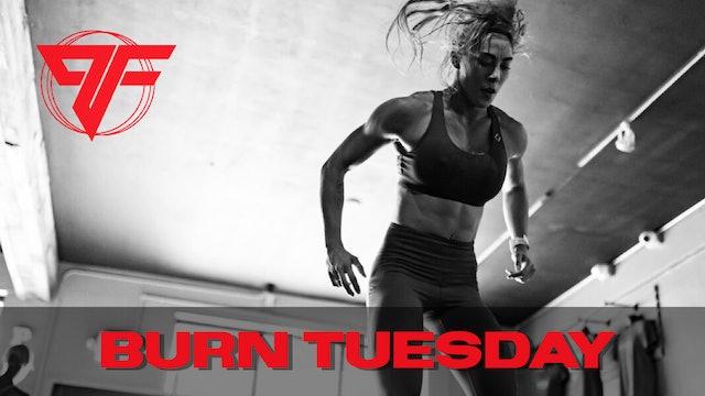 Burn Week | Burn Tuesday | 5.4.21