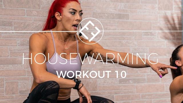 Housewarming | Workout #10