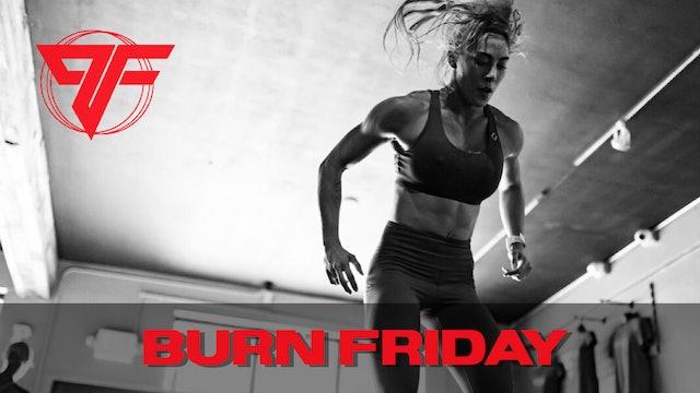 Burn Week - Burn Friday | 5.7.21