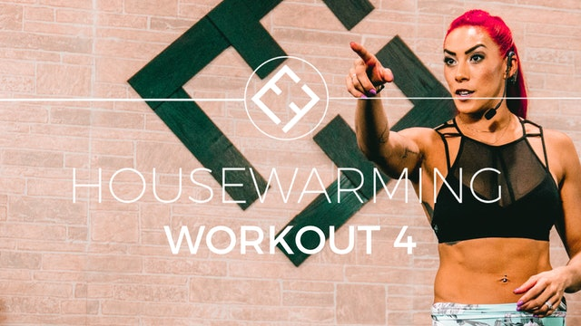 Housewarming | Workout #4