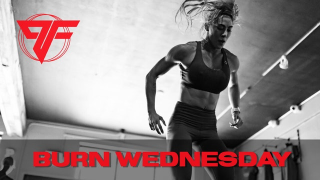 Burn Week | Burn Wednesday - 5.4.21
