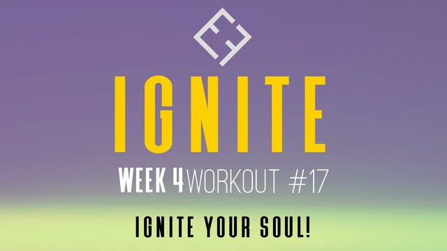 Ignite | Week 4 - Workout #17