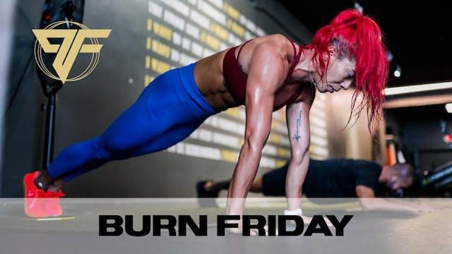 Burn Friday - 2.12.21