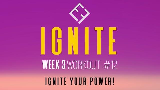 Ignite   Week 3 - Workout #12