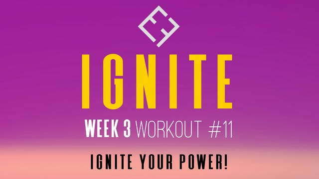 Ignite | Week 3 - Workout #11