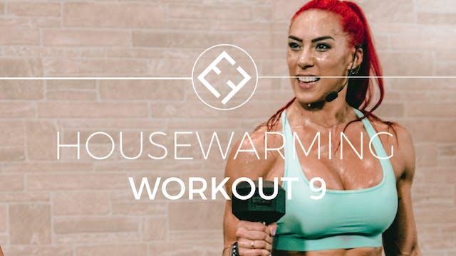 Housewarming | Workout #9