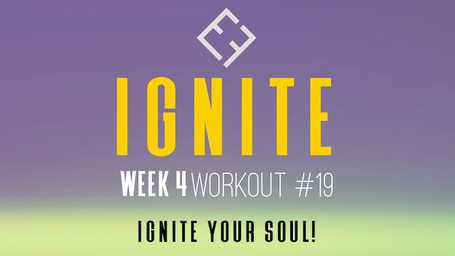 Ignite | Week 4 - Workout #19