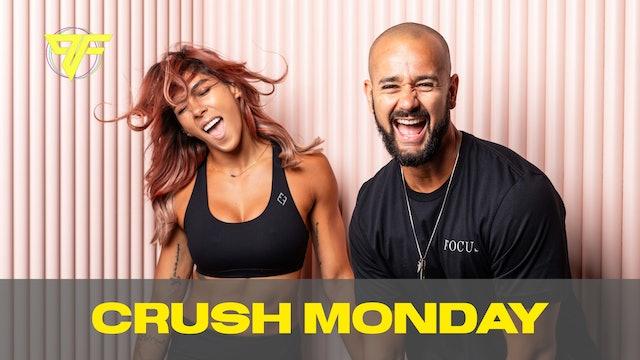 Crush Week | Monday - 6.7.21