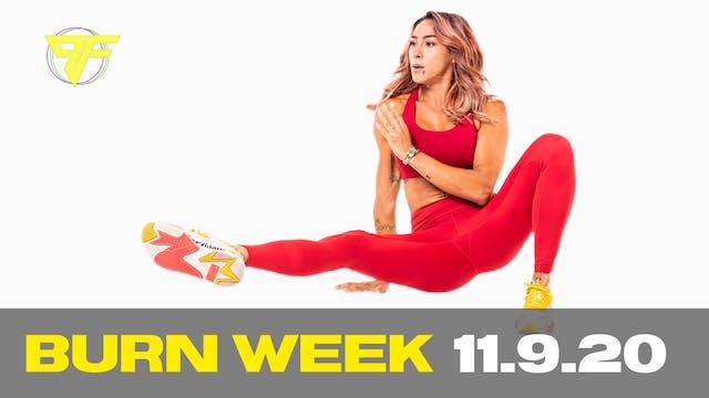 Burn Week | Super Monday - 11.9.20