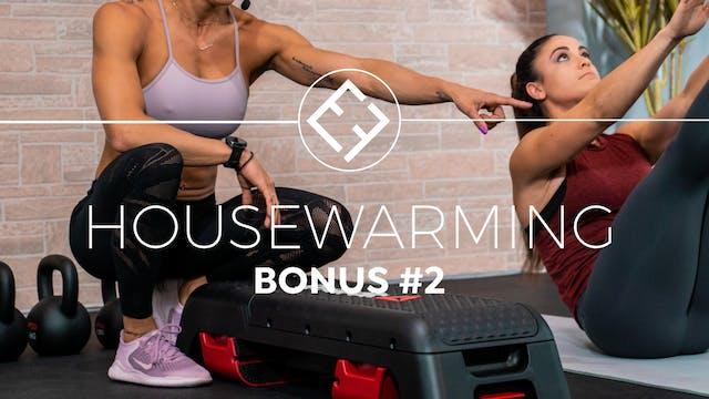 Housewarming | Bonus #2
