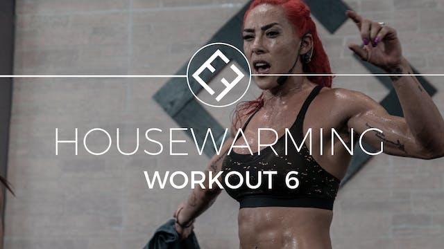 Housewarming | Workout #6