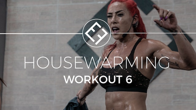 Housewarming | Workout #6
