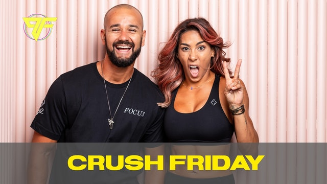 Crush Week | Friday | 6.11.21
