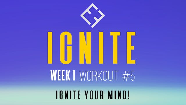 Ignite | Week 1 - Workout #5