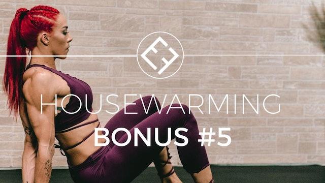 Housewarming | Bonus #5