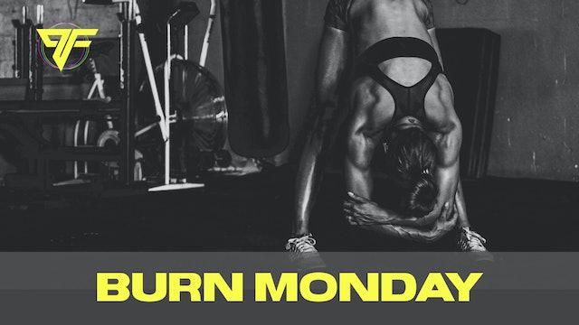 Burn Week | Monster Monday - 12.7.20