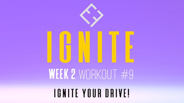 Ignite | Week 2 - Workout #9