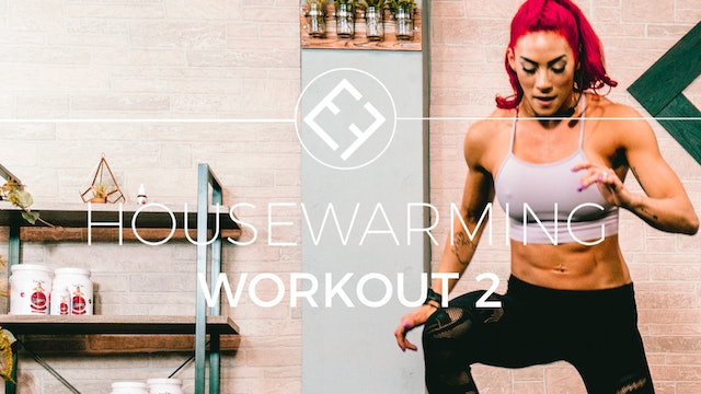 Housewarming | Workout #2