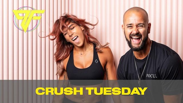 Crush Week | Tuesday | 6.8.21