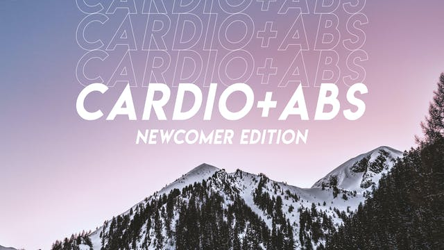 Cardio & Abs - Newcomer Edition