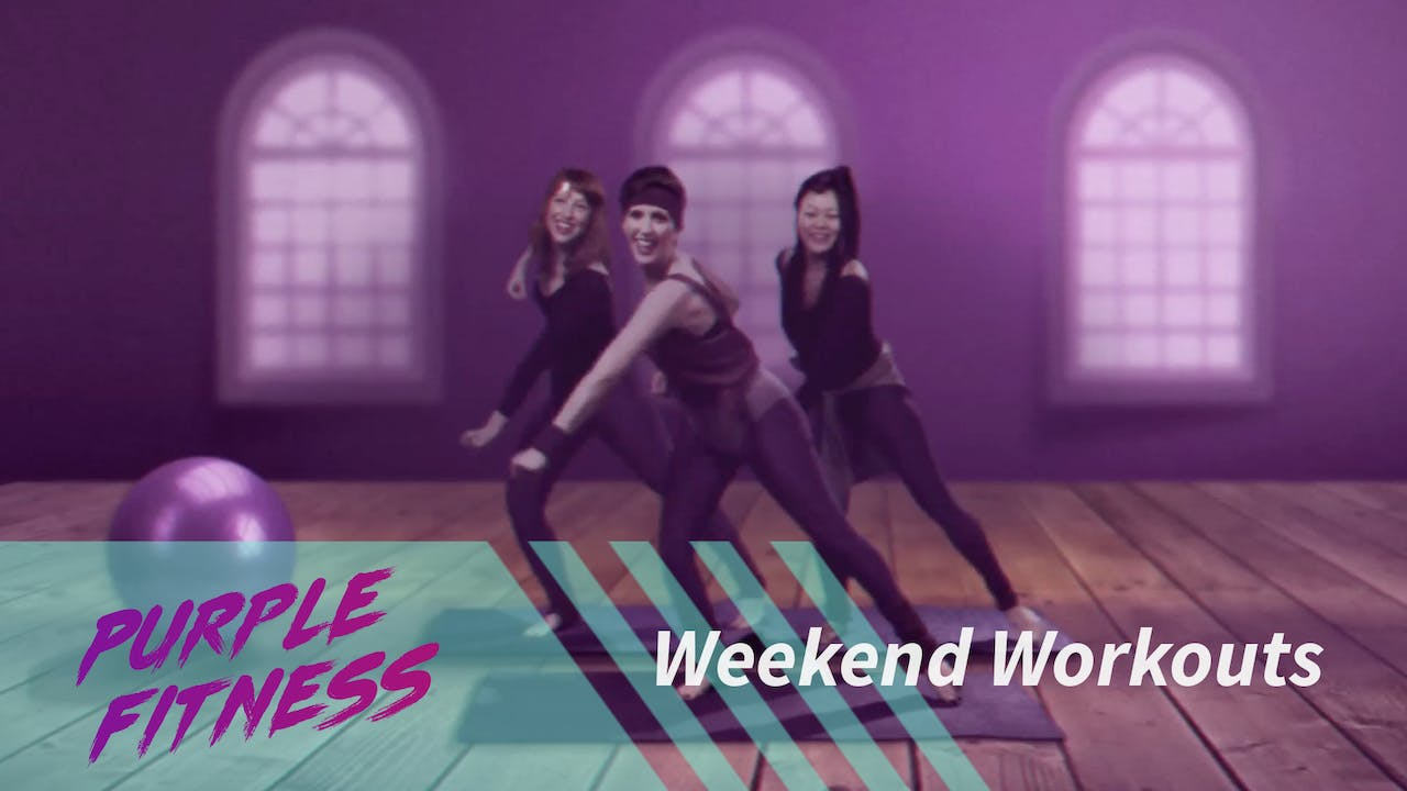 Purple Fitness - Weekend 2 Purchase/Rent