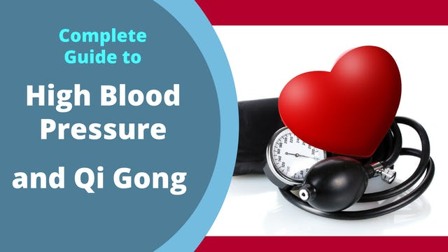 Complete Guide to High Blood Pressure and Qi Gong (22 mins)