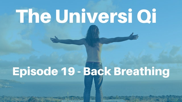Universi Qi Episode 19 - Back Breathing (7 mins)