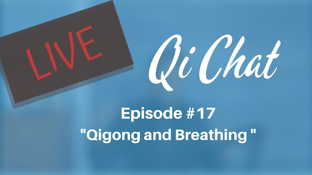 August 2020 Qi Chat - Qigong and Breathing (77 mins)