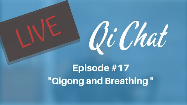August 2020 Qi Chat - Qigong and Brea...
