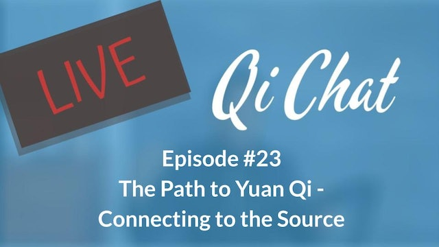 February Qi Chat - The Path to Yuan Qi (75 mins)