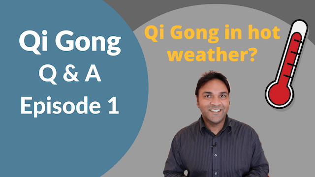 'Q and A' Episode 1 - Heat and Qigong (8 mins)