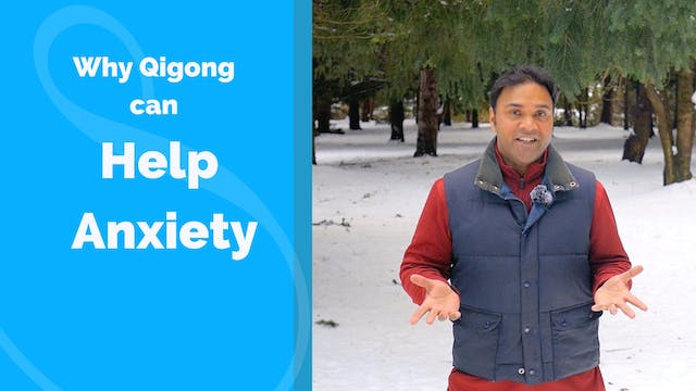 Why Does Qigong Help Anxiety? (4 mins)