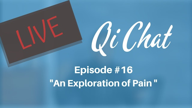 July 2020 Qi Chat - An Exploration of Pain (82 min)